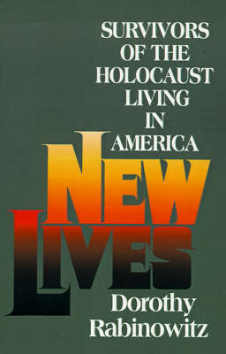 New Lives: Survivors of the Holocaust Living in America (Paperback)