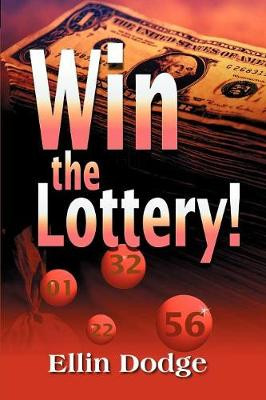 Win the Lottery!: How to Pick Your Personal Lucky Numbers (Paperback)