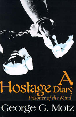 A Hostage Diary: Prisoner of the Mind (Paperback)