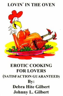 Lovin' in the Oven: Erotic Cooking for Lovers (Paperback)