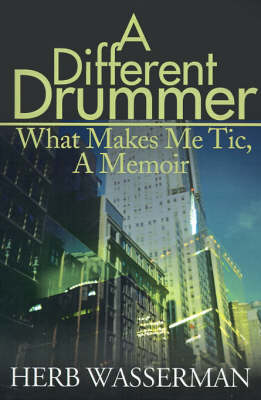 A Different Drummer: What Makes Me Tic, a Memoir (Paperback)