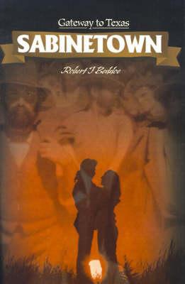 Sabinetown: Gateway to Texas (Paperback)