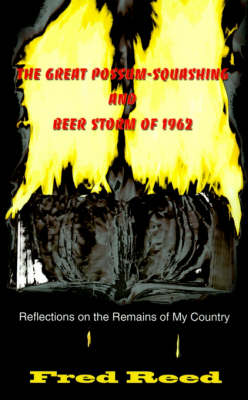The Great Possum-Squashing and Beer Storm of 1962: Reflections on the Remains of My Country (Paperback)