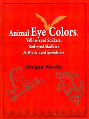 Animal Eye Colors: Yellow-Eyed Stalkers, Red-Eyed Skulkers, & Black-Eyed Speedsters (Paperback)