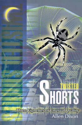 Twisted Shorts: Three Vignettes of Unusual Quality (Paperback)