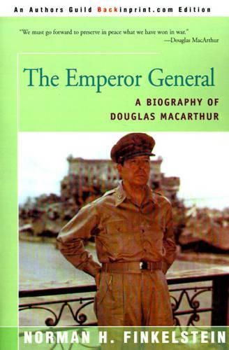 The Emperor General: A Biography of Douglas MacArthur (Paperback)