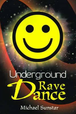 Underground Rave Dance (Paperback)