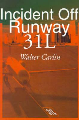 Incident Off Runway 31L (Paperback)