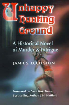 Unhappy Hunting Ground: A Historical Novel of Murder & Intrigue (Paperback)
