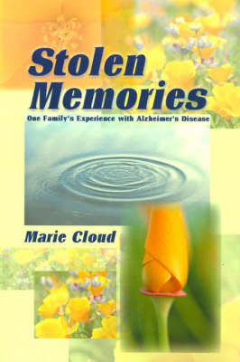 Stolen Memories: One Family's Experience with Alzheimer's Disease (Paperback)