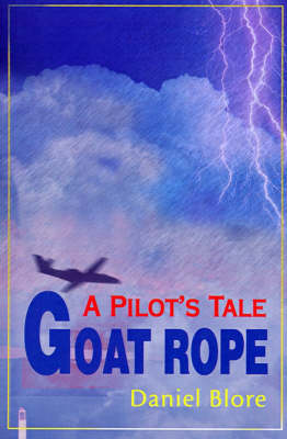 Goat Rope: A Pilot's Tale (Paperback)