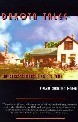Dakota Tales: An Extraordinary Life & Times (Paperback)