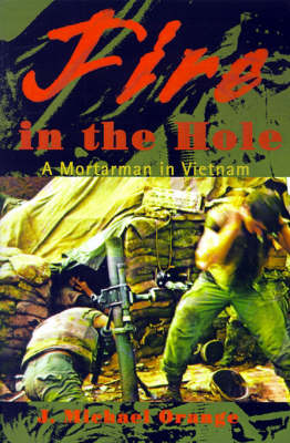 Fire in the Hole: A Mortarman in Vietnam (Paperback)