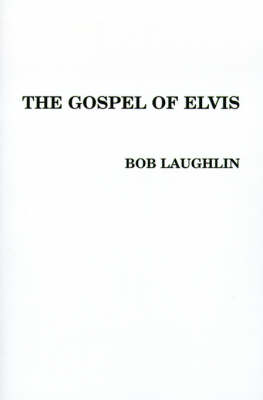 The Gospel of Elvis: The New Testament (Paperback)