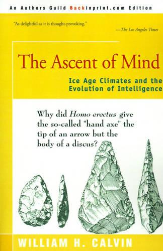 The Ascent of Mind: Ice Age Climates and the Evolution of Intelligence (Paperback)