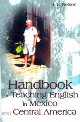 Handbook for Teaching English in Mexico and Central America (Paperback)