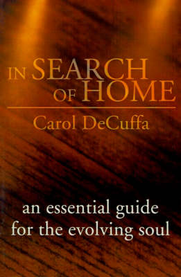 In Search of Home: An Essential Guide for the Evolving Soul (Paperback)