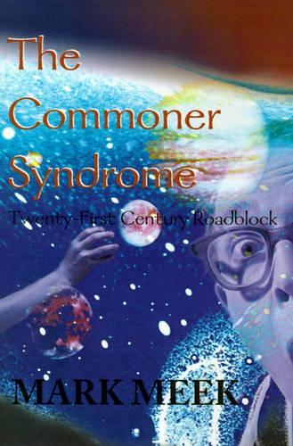 The Commoner Syndrome: Twenty-First Century Roadblock (Paperback)