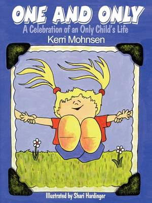 One and Only: A Celebration of an Only Child's Life (Paperback)
