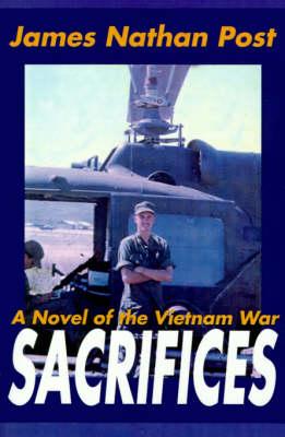 Sacrifices: A Novel of the Vietnam War (Paperback)