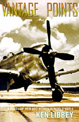 Vantage Points: A Novel of Men and Women in World War II (Paperback)