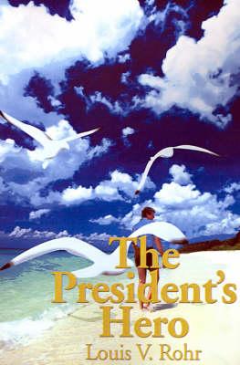 The President's Hero (Paperback)
