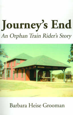 Journey's End: An Orphan Train Rider's Story (Paperback)