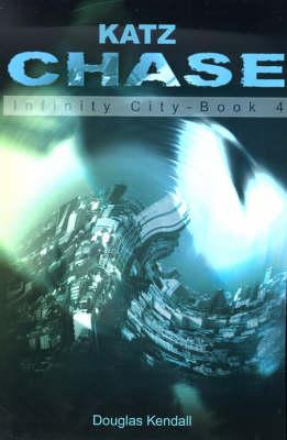 Katz Chase - Infinity City 04 (Paperback)