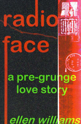 Radio Face: A Pre-Grunge Love Story (Paperback)