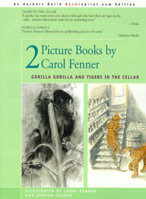 2 Picture Books by Carol Fenner: Tigers in the Cellar and Gorilla Gorilla (Paperback)