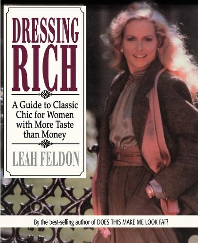 Dressing Rich: A Guide to Classic Chic for Women with More Taste Than Money - Perigee Book (Paperback)