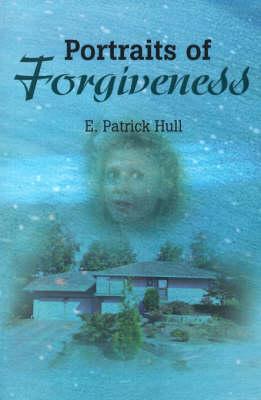 Portraits of Forgiveness (Paperback)