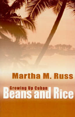 Beans and Rice: Growning Up Cuban (Paperback)