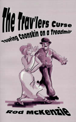The Trav'lers Curse: Touring Coonskin on a Treadmill (Paperback)