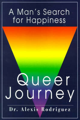 Queer Journey: A Man's Search for Happiness (Paperback)