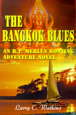 The Bangkok Blues: An R.P. Merlyn Boating Adventure Novel (Paperback)