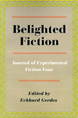 Belighted Fiction: Journal of Experimental Fiction Four (Paperback)