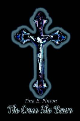 The Cross She Bears (Paperback)