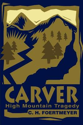 Carver: High Mountain Tragedy (Paperback)