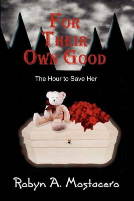 For Their Own Good: The Hour to Save Her (Paperback)