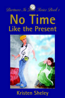 No Time Like the Present: Partners in Time Series Book 1 (Paperback)