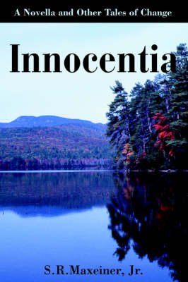 Innocentia: A Novella and Other Tales of Change (Paperback)