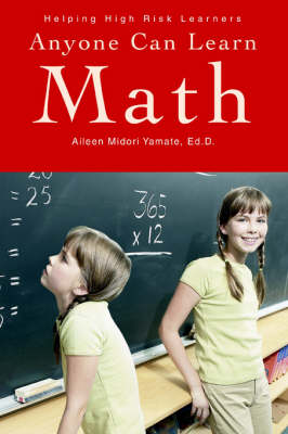 Anyone Can Learn Math: Helping High Risk Learners (Paperback)
