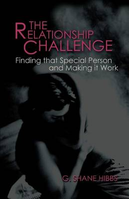 The Relationship Challenge: Finding That Special Person and Making It Work (Paperback)