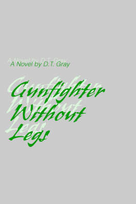 Gunfighter Without Legs (Paperback)