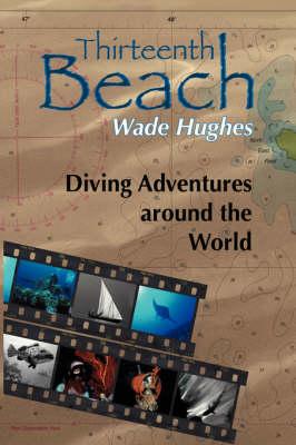Thirteenth Beach: Diving Adventures Around the World (Paperback)