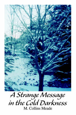 A Strange Message in the Cold Darkness (Paperback)