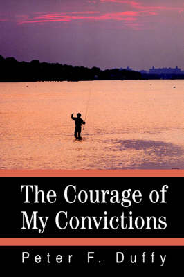 The Courage of My Convictions (Paperback)