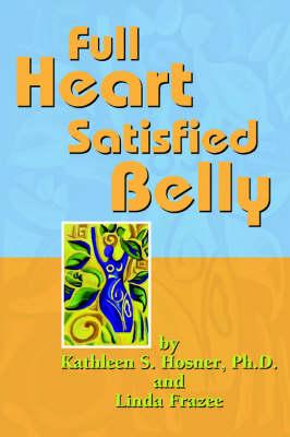 Full Heart Satisfied Belly (Paperback)
