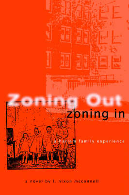 Zoning Out, Zoning in: A Harlem Family Experience (Paperback)